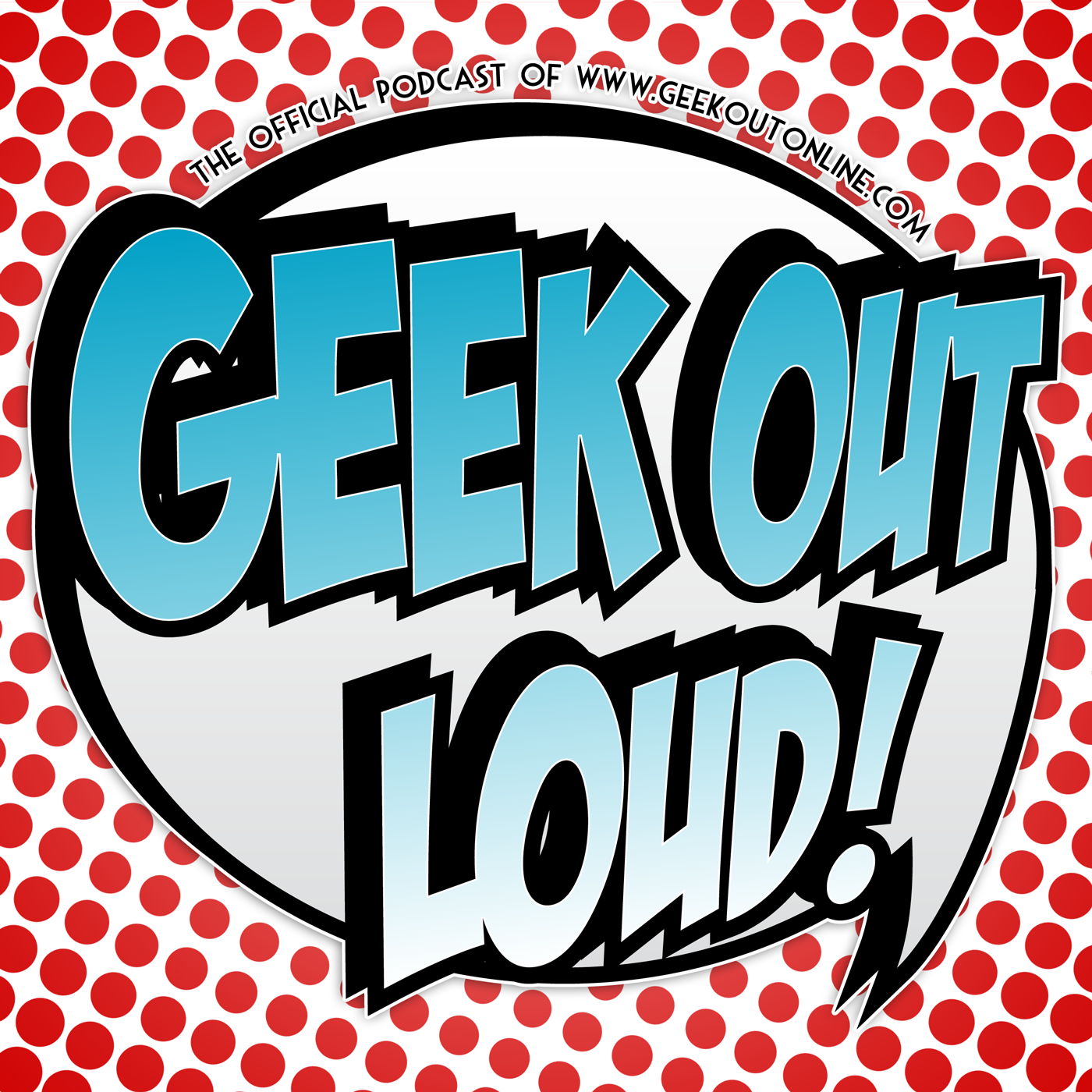 Geek Out Loud – Geek Out Loud